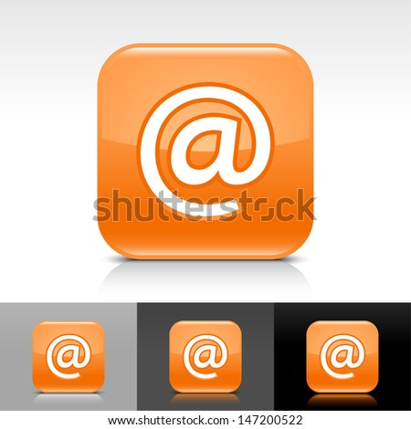 At sign orange glossy icon. Rounded square web internet button with white pictogram with shadow and reflection on white, gray, and black backgrounds. Vector illustration design element save in 8 eps - stock vector