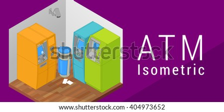 ATM isometric flat vector 3d illustration. Indoor ATM machine. Flat style illustration. EPS 10 vector. ATM secured by security camera. Auto teller machine. Flat vector illustration  - stock vector