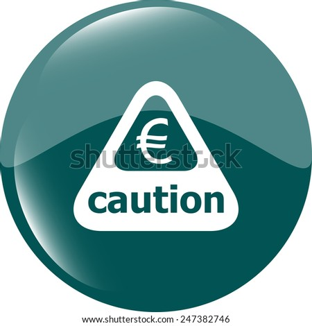 Attention caution sign icon with euro money sign. warning symbol - stock vector