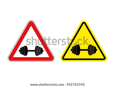 Attention fitness. Warning sign sport. Red and yellow road signs with barbell. - stock vector