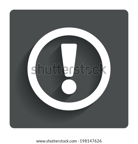Attention sign icon. Exclamation mark. Hazard warning symbol. Gray flat button with shadow. Modern UI website navigation. Vector - stock vector