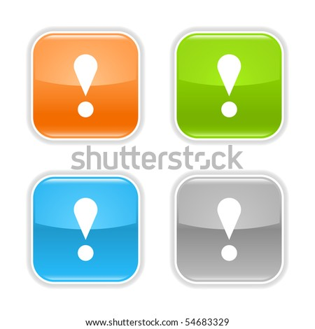 Attention warning sign web 2.0 button with exclamation symbol. Colored glossy rounded square shapes with shadow on white background. - stock vector