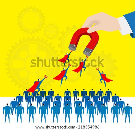 Attraction:Selecting the excellent staffs. - stock vector