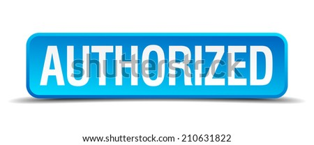 authorized blue 3d realistic square isolated button - stock vector