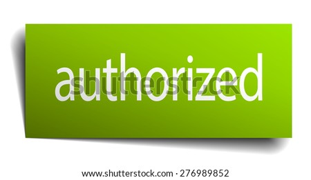 authorized green paper sign on white background