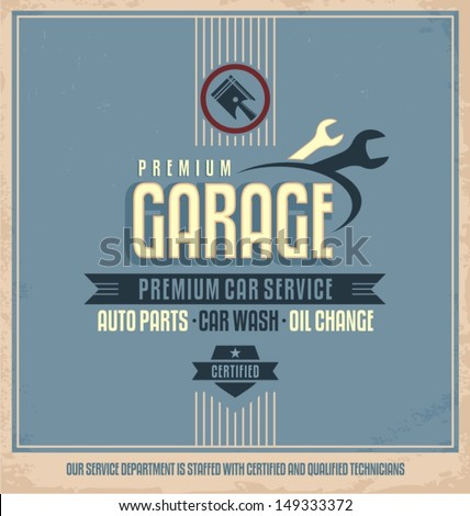 Auto service retro poster design. Vintage garage and car repair vector label. Transportation template on dirty old paper texture. - stock vector