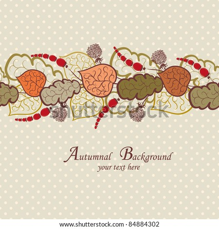 Autumn background with leaves and berries. Seamless pattern.