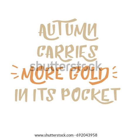 Autumn Carries More Gold In Its Pocket. Vector Printable Autumn Quote