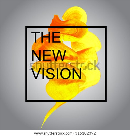 Autumn gold the item is painted, the paint stroke with the words The new vision in the box. Vector illustration. Abstract background. Modern design. - stock vector