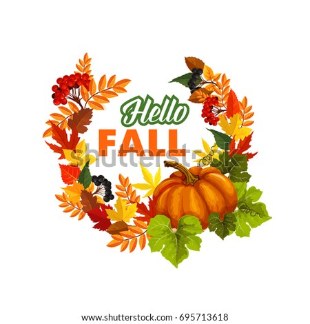 Elegant Autumn Seasonal Greeting Card Of Hello Fall Quote And Pumpkin Or Rowan  Berry Harvest On Foliage Pictures Gallery