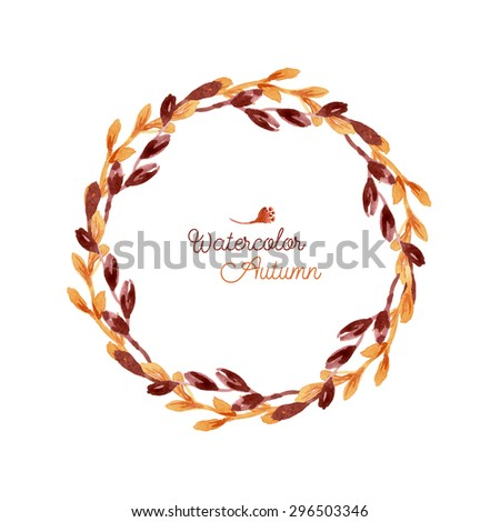 Autumn watercolor wreath. Autumn foliage  painted by hand. Autumn time. Floral background.  - stock vector
