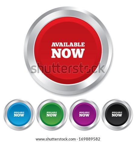 Available now icon. Shopping button symbol. Round metallic buttons. Vector - stock vector
