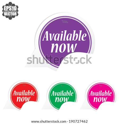 Available now over colorful circle sticker and label - vector illustration
