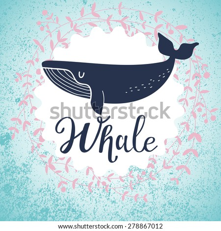 Awesome whale card. Lovely whale on stylish blue colored background with floral wreath in vector. Lovely childish card in stylish colors - stock vector