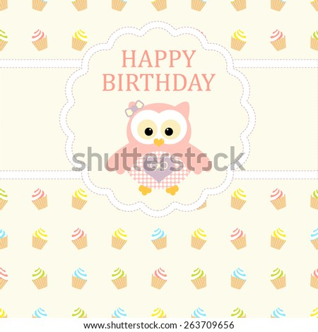 Baby girl arrival card. Baby shower card. Newborn baby card with baby owl and background with colorful cupcakes cream. Vector illustration. The text is drawn, the text can be removed.