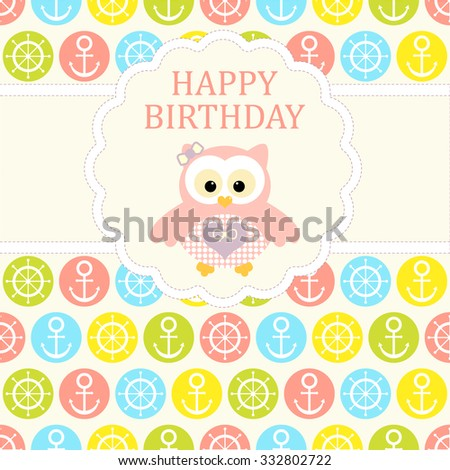 Baby girl arrival card. Baby shower card. Newborn baby card with baby owl and background with anchors and handwheel incolorful circles. Vector illustration. The text is drawn, the text can be removed. - stock vector