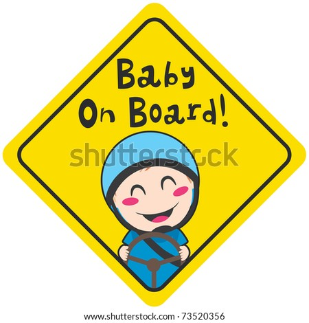 Baby on board yellow diamond warning sign for safe driving with blue helmet - stock vector