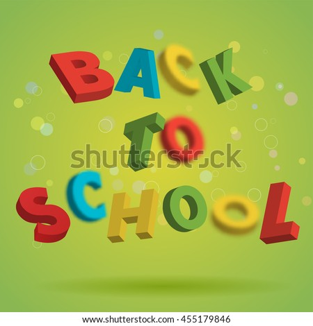 Back To School colorful text on a bright green background. Playful 3D Letter Design. Education concept. Flyer, poster, brochure template. Vector illustration - stock vector