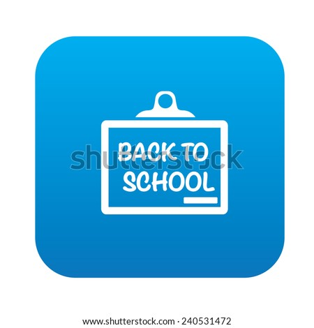Back to school design on blue flat button,clean vector - stock vector