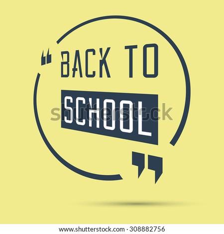Back to School. Quote Bubble Motivation Speech Bubble Text Bubble Quote Box. Vector illustration. - stock vector