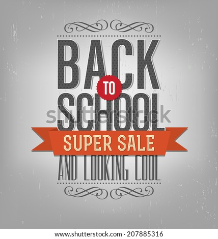 Back to School Typographic Elements - Vintage Style Back to School Super Sale Design - stock vector