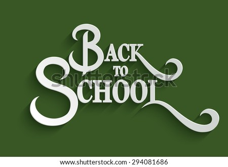 Back to School White Hand lettering on Green Background. Vector Greeting Card Template. Handmade calligraphy - stock vector