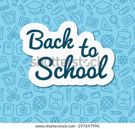 Back to school words banner on lined notebook paper on blue pattern of education related symbols. Texture can be tiled seamlessly in any direction.  - stock vector