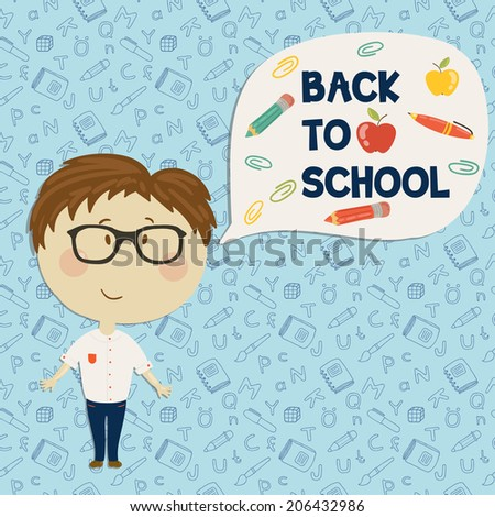 Back to school. Young boy in glasses say back to school. Vector illustration. Seamless pattern on background - stock vector