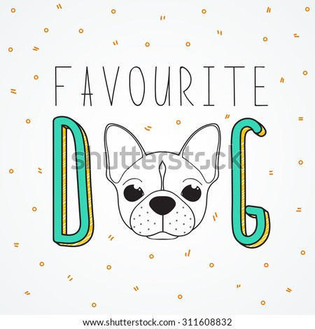 Background French Bulldog for design and decor. Background with the words Favourite dog. Handmade Dog - stock vector