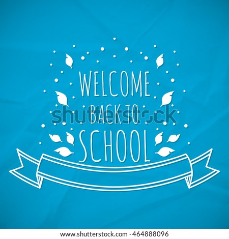 Background image Welcome Back to School on the texture of crumpled paper. Vector illustration.