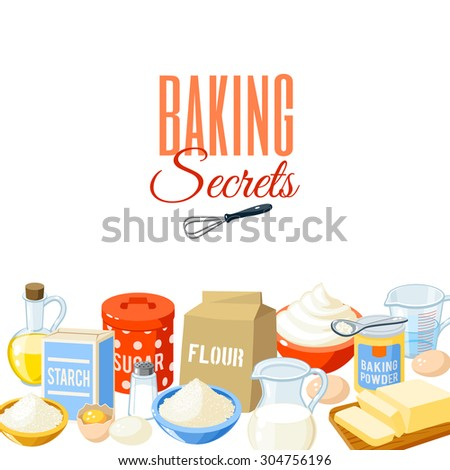 Background with cartoon food: baking ingredients - flour, eggs, oil, water, butter, starch, salt, whipped cream, baking powder, milk, sugar. Vector illustration, isolated on white, eps 10. - stock vector