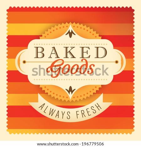 Baked goods label design. Vector illustration. - stock vector