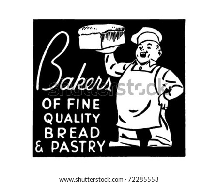 Bakers -  Of Fine Quality Bread & Pastry - Retro Ad Art Banner