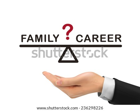 balance between family and career holding by realistic hand over white background - stock vector