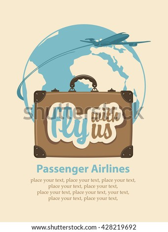 Banner with a travel suitcase and the words fly with us, passenger plane and planet Earth - stock vector