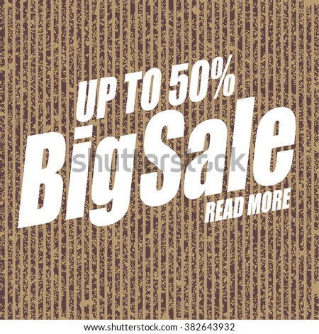 Banner with text: Big sale up to 50%... Cardboard design. Sale background. Sale poster. Super Sale and special offer. - stock vector