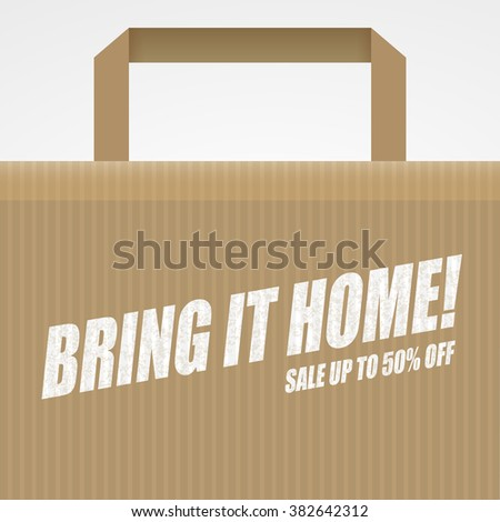 Banner with text: Bring it home! Sale up to 50% Shopping bag deign. Sale background. Sale poster. Super Sale and special offer.