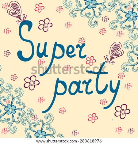 """Banner with the inscription """"super party"""" in a beautiful frame with butterflies. Easy to edit. Perfect for invitations or announcements. Vector illustration. - stock vector"""