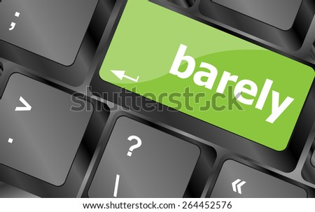 barely word on keyboard key, notebook computer button - stock vector