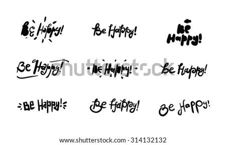 Be happy inscription 9 elements set.  Positive quote for greeting cards, posters, and print elements.  - stock vector
