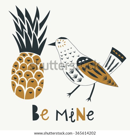 Be Mine. Print Design. Pineapple and bird.