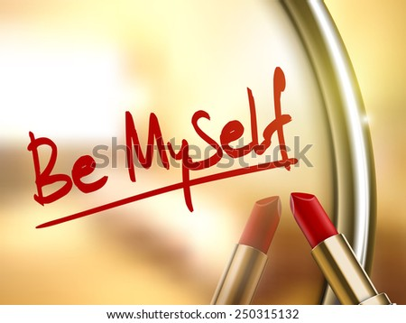 be miyself words written by red lipstick on glossy mirror  - stock vector
