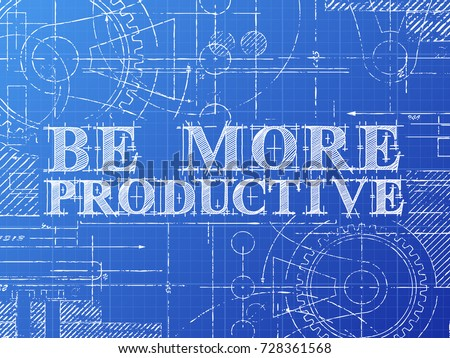 Be more productive text gear wheels vectores en stock 728361568 be more productive text with gear wheels hand drawn on blueprint technical drawing background malvernweather Gallery