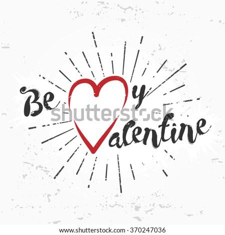 Be my valentine creative concept. february 14 postcard design. Vintage valentine's day banner. Love t-shirt illustration. Heart lettering - stock vector