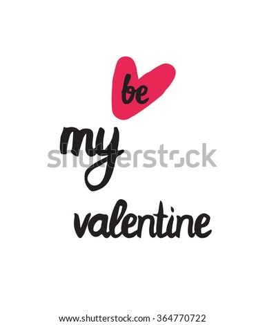 Be my valentine. Trendy poster for Happy Valentine's Day, 14 february. Simple calligraphy lettering with pink heart  - stock vector
