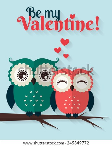 Be My Valentine! Valentine's Day card with cute flat owls. Vector illustration. - stock vector