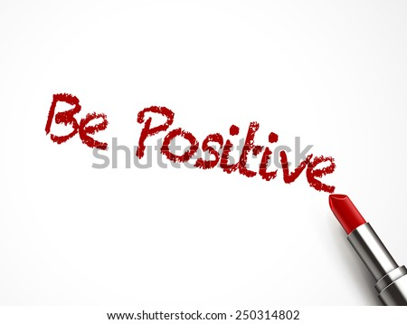 be positive words written by red lipstick on white background  - stock vector