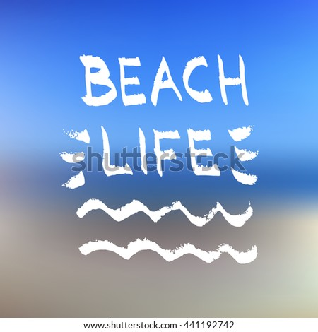 Beach Life lettering. Summer quote, black letters on sand and ocean background.