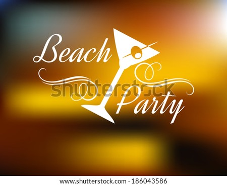 Beach Party Poster logo with a tilted cocktail glass with a cherry and text with swirls - Beach Party - on a background with a festive blurred golden glow - stock vector