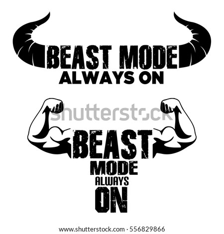 Beast Mode On Vector Graphic Illustration For T Shirt Printing Eps 10 Eements